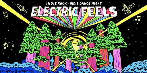 ELECTRIC FEELS: An Indie Rock + Indie Dance Party