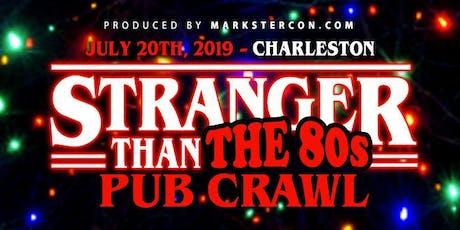 Stranger Than The '80s Pub Crawl (Park Circle, SC) tickets