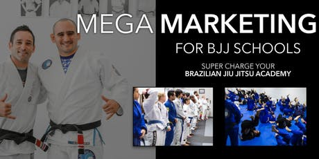 Mega Marketing For BJJ Schools! tickets