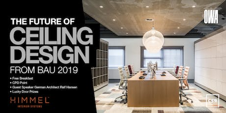 The Future of Ceiling Design - Trends from BAU 2019 SYDNEY tickets