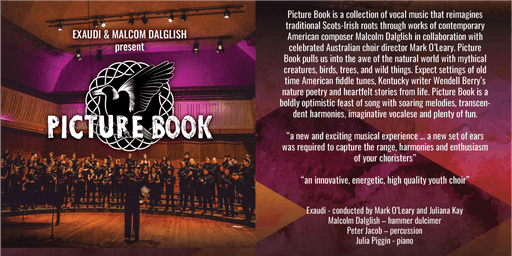 Exaudi (Melbourne) and Malcolm Dalglish (USA) present Picture Book