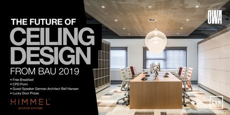 The Future of Ceiling Design - Trends from BAU 2019 MELBOURNE tickets