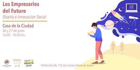 Los Empresarios del Futuro - Diseño e Innovación Social  boletos