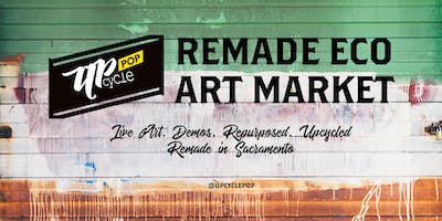 UpcyclePop - Remade Eco Art Market July 13