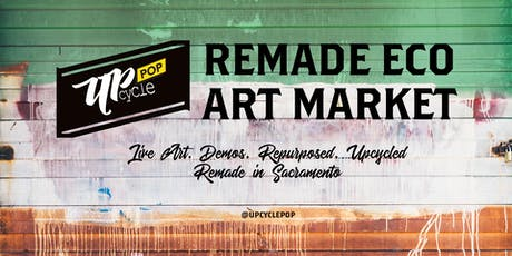 UpcyclePop - Remade Eco Art Market July 13 tickets