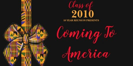 MIAMI NORLAND CLASS OF 2010'10 YEAR REUNION PRESENTS : COMING TO AMERICA tickets
