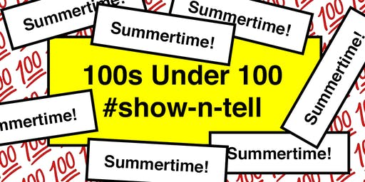 100s Under 100 #show-n-tell IRL R9