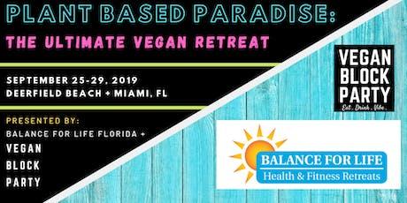 PLANT-BASED PARADISE: The Ultimate Vegan Retreat tickets