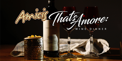 THAT'S AMORE: Wine Dinner at Amici's with Patrick Evans-Hylton