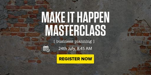 Business Planning for Business Owners  | Make it Happen Masterclass #6