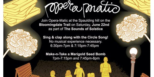 Circle Songs and Seed Bombs with Opera-Matic as part of The Sounds of Solstice