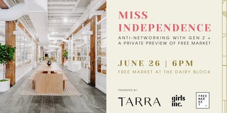 Miss Independence: Anti-Networking with Gen Z + A Preview of Free Market tickets
