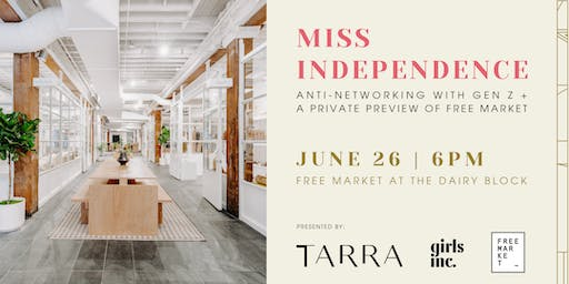 Miss Independence: Anti-Networking with Gen Z + A Preview of Free Market