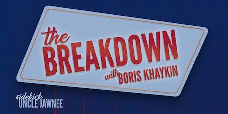 The Breakdown with Boris Khaykin w/ DANNY CEVALLOS & LENORE SKENAZY tickets