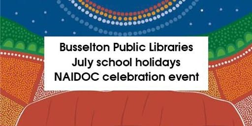 Busselton Libraries NAIDOC Event: Busselton Library