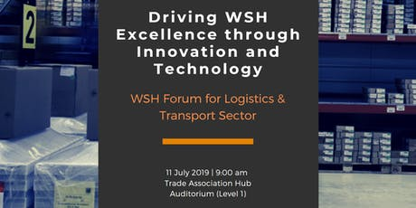 Driving WSH Excellence through Innovation and Technology - WSH Forum for Logistics & Transport Sector tickets