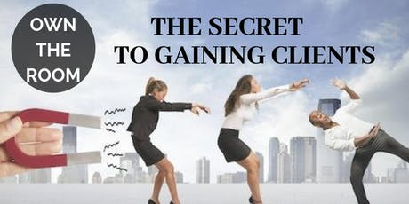 Own the Room, The Secret to Gaining Clients tickets