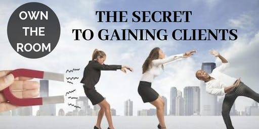 Own the Room, The Secret to Gaining Clients