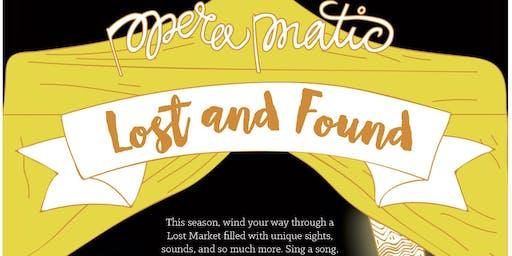Opera-Matic Lost & Found 2019