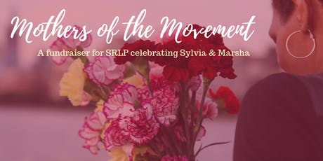 Mothers of the Movement: A fundraiser for SRLP celebrating Sylvia & Marsha tickets