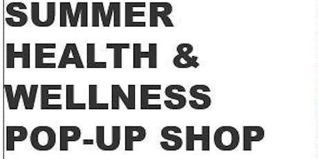 Summer Health & Wellness Pop-up Shop tickets