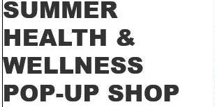 Summer Health & Wellness Pop-up Shop