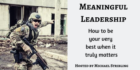 Meaningful Leadership —How to be your best when it truly matters. tickets
