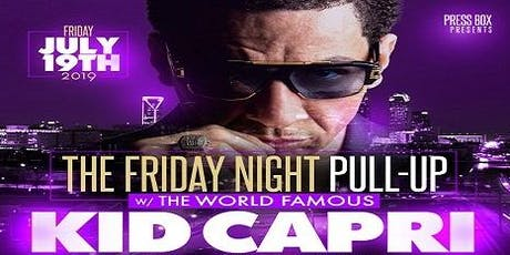 The Friday Night Pull Up w/ World Famous Kid Capri tickets