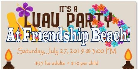 Luau at Friendship Beach! tickets