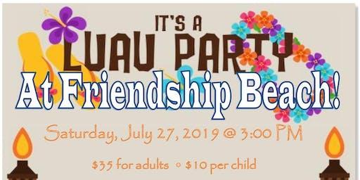 Luau at Friendship Beach!