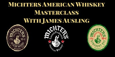 Michters American Whiskey Masterclass with James Ausling