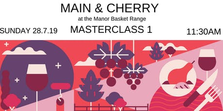 Winter Reds: Main & Cherry at the Manor Masterclass 1 tickets