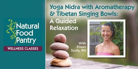 Yoga Nidra with Aromatherapy & Tibetan Singing Bowls: A Guided Relaxation  tickets
