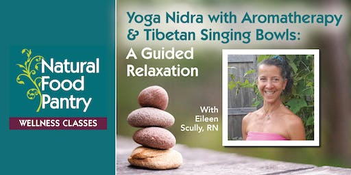 Yoga Nidra with Aromatherapy & Tibetan Singing Bowls: A Guided Relaxation