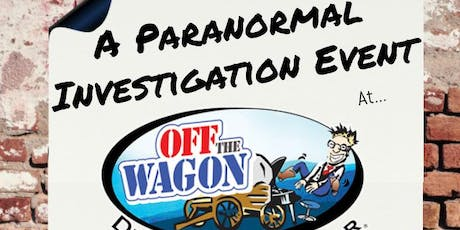 Paranormal Investigation Event: Off the Wagon Dueling Piano Bar tickets