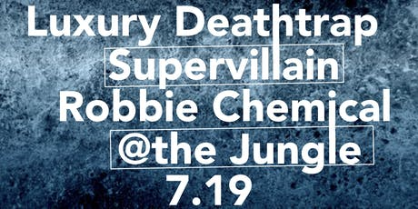 Luxury Deathtrap, Supervillain, Robbie Chemical tickets