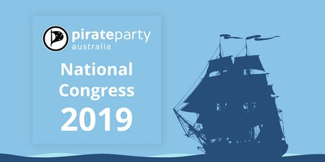 Pirate Party Australia National Congress 2019 tickets