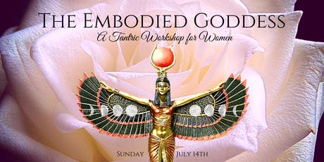 The Embodied Goddess: a Tantric Workshop Women tickets