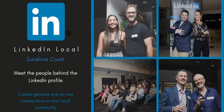 LinkedIn Local Sunshine Coast -  July 3rd 2019 tickets