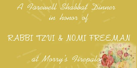 Farewell Shabbat Dinner in honor of Rabbi Tzvi and Nomi Freeman tickets