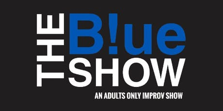 The Blue Show (Improv Comedy) tickets
