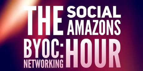 The Social Amazons - BYOC: Networking Hour tickets