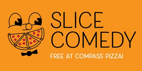 Slice Comedy at Compass Pizza tickets