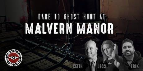Ghost Hunt at Malvern Manor tickets