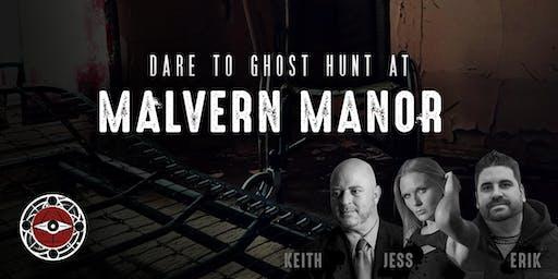 Ghost Hunt at Malvern Manor