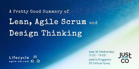 A Pretty Good Summary of Lean, Agile Scrum and Design Thinking tickets