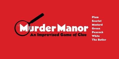 Murder Manor: An Improvised Game of Clue tickets