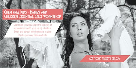 Chem Free Kids - Babies and Children Essential Oils Workshop tickets