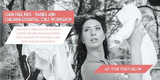 Chem Free Kids - Babies and Children Essential Oils Workshop