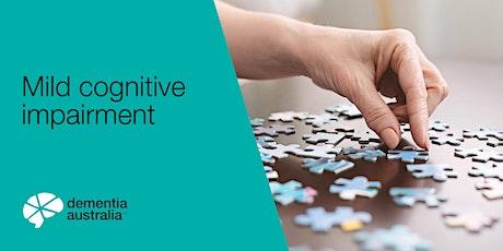 Mild cognitive impairment - Online- QLD tickets